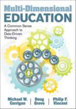 Multi-Dimensional Education: A Common Sense Approach to Data-Driven Thinking