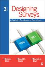 Designing Surveys: A Guide to Decisions and Procedures