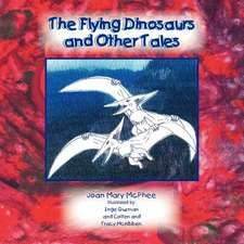 The Flying Dinosaurs and Other Tales