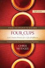Four Cups Participant's Guide:  God S Timeless Promises for a Life of Fulfillment