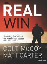 The Real Win:  Pursuing God's Plan for Authentic Success - Member Book
