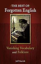 The Best of Forgotten English:  Vanishing Vocabulary and Folklore