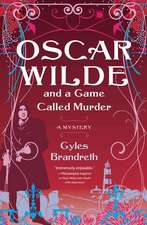 Oscar Wilde and a Game Called Murder:  The Oscar Wilde Mysteries