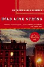 Hold Love Strong: A Novel