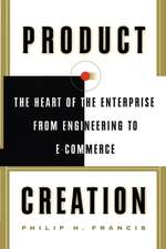 Product Creation: The Heart Of The Enterprise From Engineering To Ecommerce