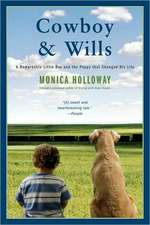 Cowboy & Wills:  A Remarkable Little Boy and the Dog That Changed His Life