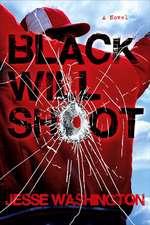 Black Will Shoot: A Novel