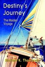 Destiny's Journey: The Maiden Voyage