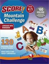 SCORE! Mountain Challenge Language Arts Workbook, Grade K/1 (Ages 5-7)