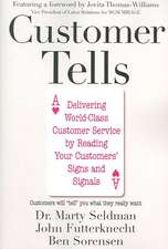 Customer Tells: Delivering World-Class Customer Service by Reading Your Customer's Signs and Signals