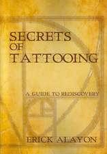 Secrets of Tattooing:  A Memoir