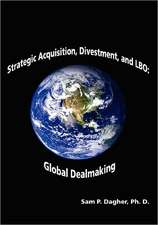 Strategic Acquisitions, Divestment, and Lbo:  Global Dealmaking