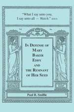 In Defense of Mary Baker Eddy and the Remnant of Her Seed:  A Compilation of His Articles