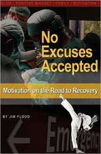 No Excuses Accepted:  Motivations on the Road to Recovery