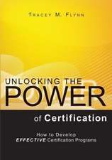 Unlocking the Power of Certification:  How to Develop Effective Certification Programs
