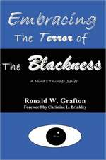 Embracing the Terror of the Blackness:  A Mind's Thunder Series