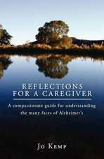 Reflections for a Caregiver:  A Power Packed Guide for Your Career Goals in Life