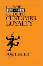 The New Idiot-Proof Guide to Customer Loyalty:  After the Irish