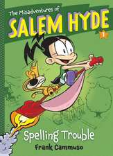 The Misadventures of Salem Hyde, Book 1:  Spelling Trouble