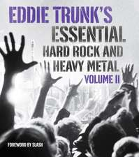Eddie Trunk's Essential Hard Rock and Heavy Metal, Volume II:  A Photographic History by the Associated Press