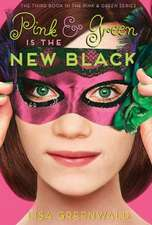 Pink & Green Is the New Black:  Pink & Green Book Three