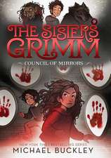 Council of Mirrors (The Sisters Grimm #9): 10th Anniversary E