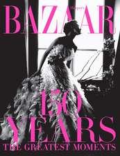 Harper's Bazaar: 150 Years
