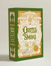 Quotes to Smoke: It's Lit!: Stash Box with 6 Packs of 32 Rolling Papers