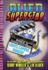 Lights, Camera, Danger! (Alien Superstar #2)