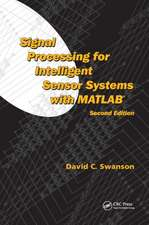 Signal Processing for Intelligent Sensor Systems with MATLAB(R), Second Edition