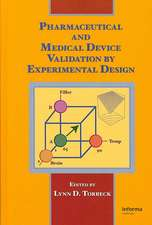 Pharmaceutical and Medical Device Validation by Experimental Design:  Design and Analysis