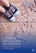 Children's Learning and Development: Contemporary assessment in the early years