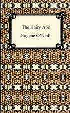 The Hairy Ape:  First and Second Series, Representative Men, English Traits, and the Conduct