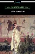 Lysistrata and Other Plays: (translated with Annotations by the Athenian Society)
