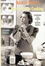 Manly Meals and Mom′s Home Cooking – Cookbooks and  Gender in Modern America