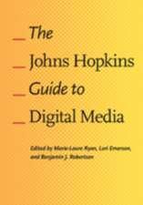 The Johns Hopkins Guide to Digital Media