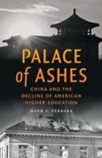 Palace of Ashes – China and the Decline of American Higher Education