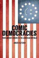Comic Democracies – From Ancient Athens to the American Republic