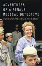 Adventures of a Female Medical Detective – In Pursuit of Smallpox and AIDS