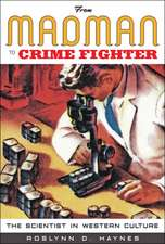 From Madman to Crime Fighter – The Scientist in Western Culture