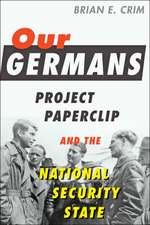 Our Germans – Project Paperclip and the National Security State