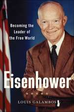 Eisenhower – Becoming the Leader of the Free World