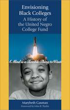 Envisioning Black Colleges – A History of the United Negro College Fund