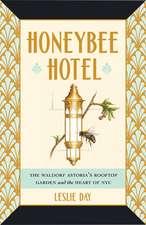 Honeybee Hotel – The Waldorf Astoria`s Rooftop Garden and the Heart of NYC