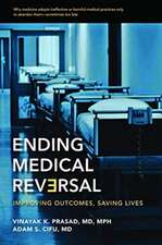 Ending Medical Reversal – Improving Outcomes, Saving Lives