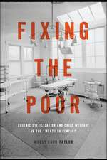 Fixing the Poor – Eugenic Sterilization and Child Welfare in the Twentieth Century