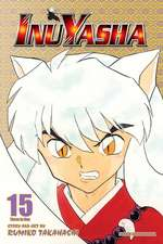Inuyasha, Vol. 15 (VIZBIG Edition)