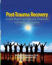Post Trauma Recovery: Gentle, Rapid, and Effective Treatment with Reflex Integration