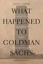 What Happened to Goldman Sachs?:  An Insider's Story of Organizational Drift and Its Unintended Consequences