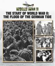 The Start of World War II: The Flood of the German Tide